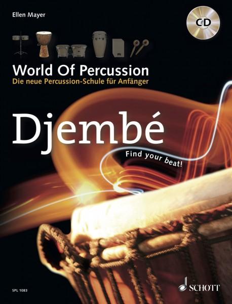 World Of Percussion: Djembé: Die neue Percussion-Schule für Anfänger - find your beat! - Djembé. Lehrbuch mit CD (WOP-DJEMBE)